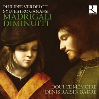 Verdelot / Ganassi – Madrigali Diminuiti — Doulce Mémoire