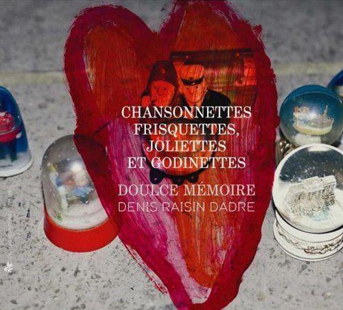 Chansonnettes frisquettes, joliettes & godinettes — Doulce Mémoire