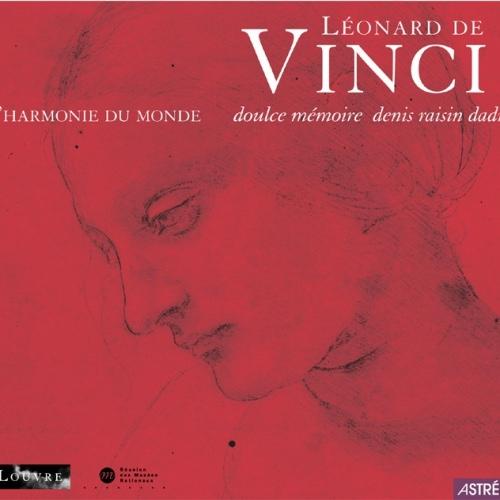 """Léonard de Vinci – """"L'Harmonie du Monde"""" — Doulce Mémoire"""