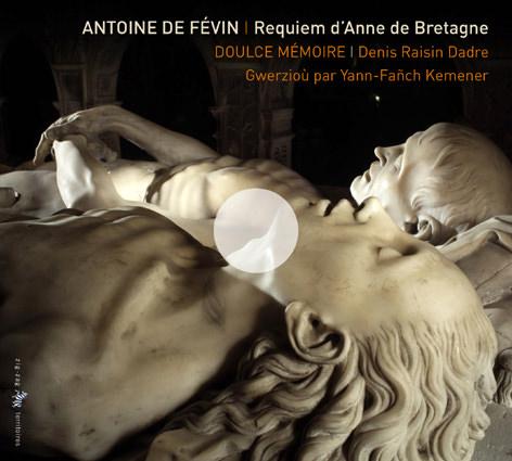 Antoine de Févin – Requiem d'Anne de Bretagne — Doulce Mémoire