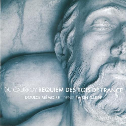 Requiem des Rois de France — Doulce Mémoire