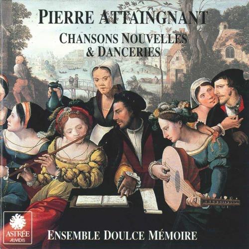 Pierre Attaingnant – Chansons nouvelles & danceries — Doulce Mémoire