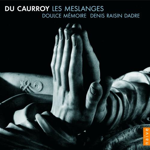 Du Caurroy – Les Meslanges — Doulce Mémoire