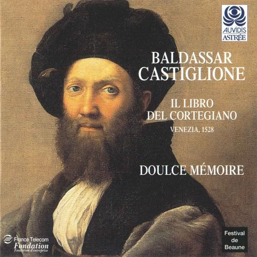Baldassar Castiglione – Il libro del Cortegiano — Doulce Mémoire