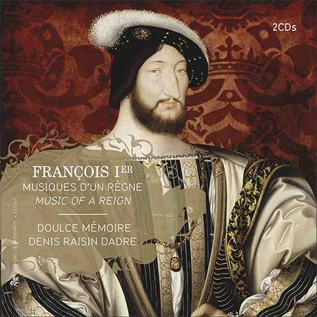 François Ier, musiques d'un règne — Doulce Mémoire