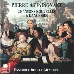 Pierre Attaingnant – Chansons nouvelles & danceries