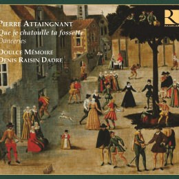 Pierre Attaingnant – Que je chatoulle ta fossette