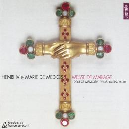 Henri IV & Marie de Medicis – Messe de mariage