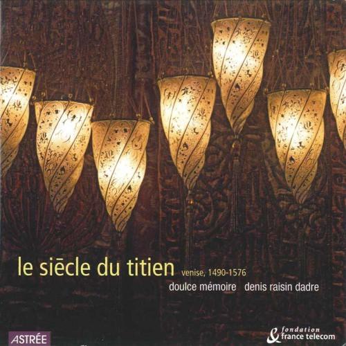 Le Siècle du Titien — Doulce Mémoire