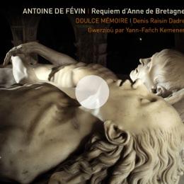 Antoine de Févin – Requiem d'Anne de Bretagne